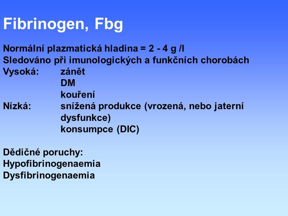 Fibrinogen, Fbg Normální plazmatická hladina = 2 - 4 g /l