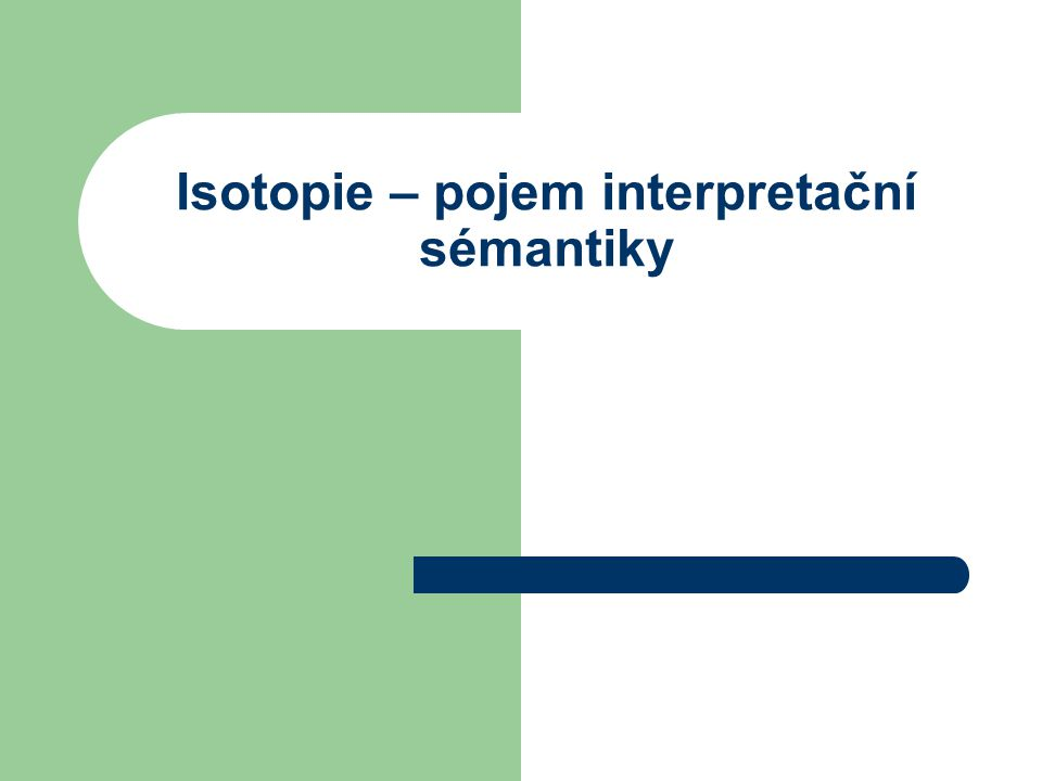 Isotopie – pojem interpretační sémantiky