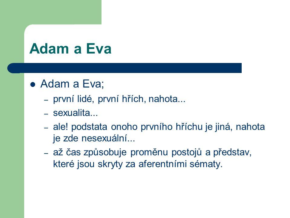 Adam a Eva Adam a Eva; první lidé, první hřích, nahota... sexualita...