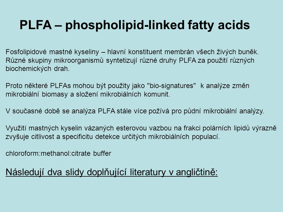 PLFA – phospholipid-linked fatty acids