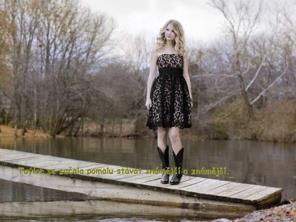 Taylor se začala pomalu stávat známější a známější.