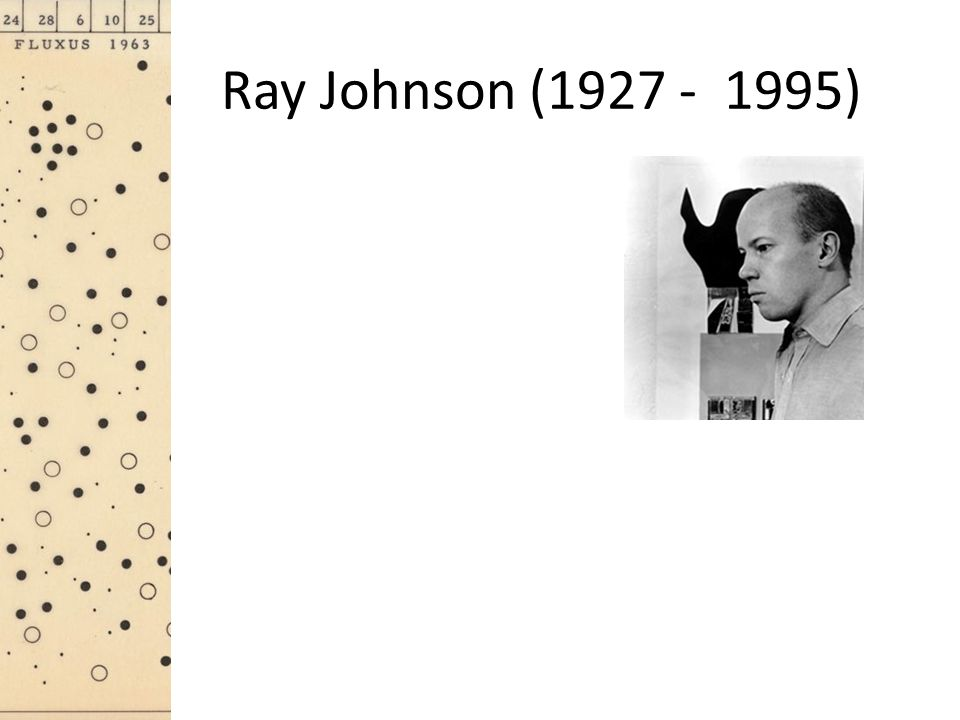 Ray Johnson (1927 - 1995)