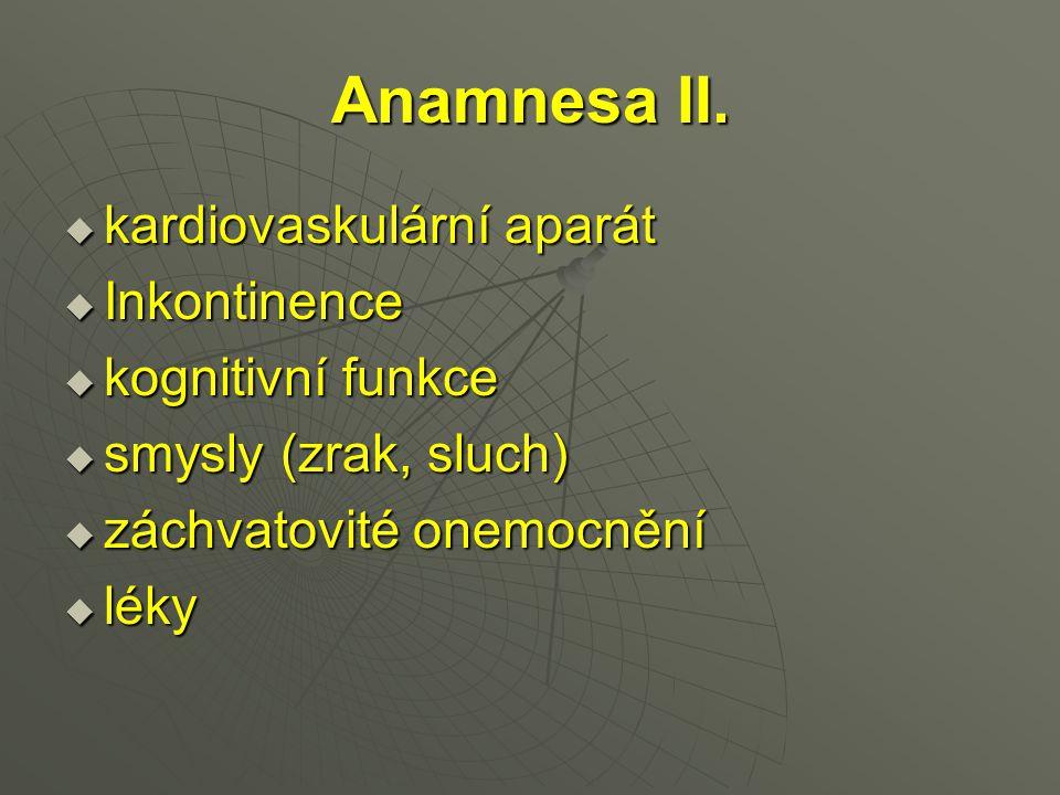 Anamnesa II. kardiovaskulární aparát Inkontinence kognitivní funkce