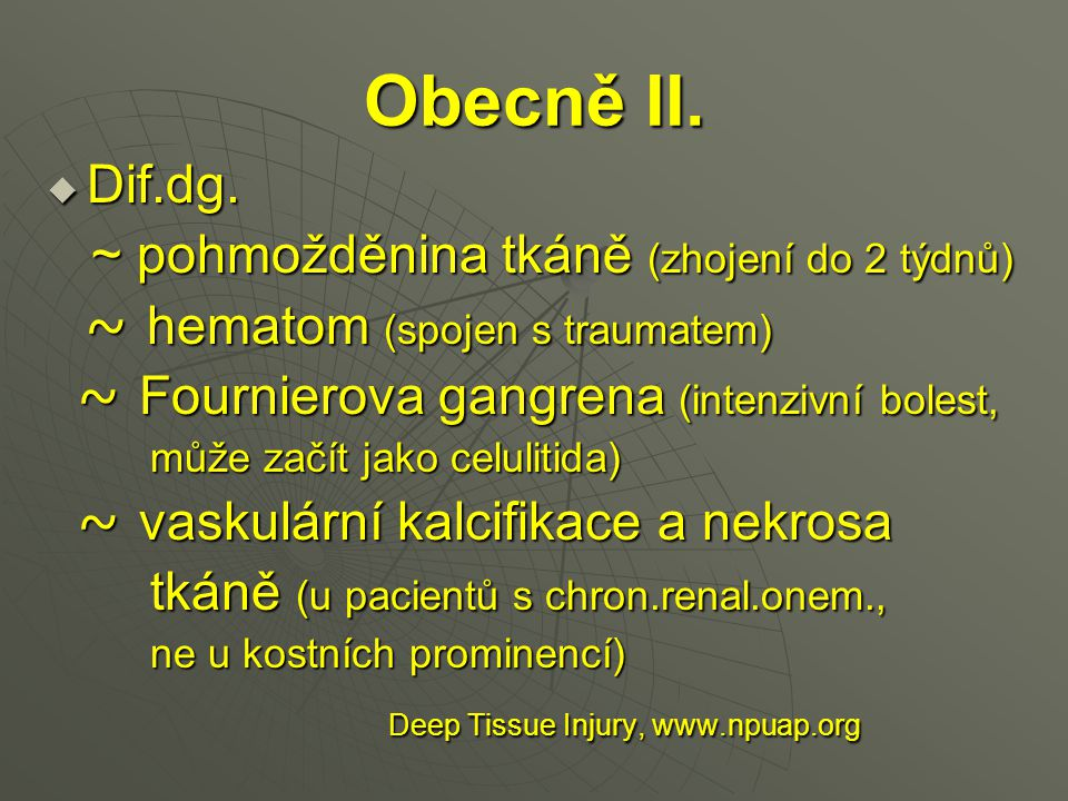 Obecně II. Dif.dg. ~ pohmožděnina tkáně (zhojení do 2 týdnů)
