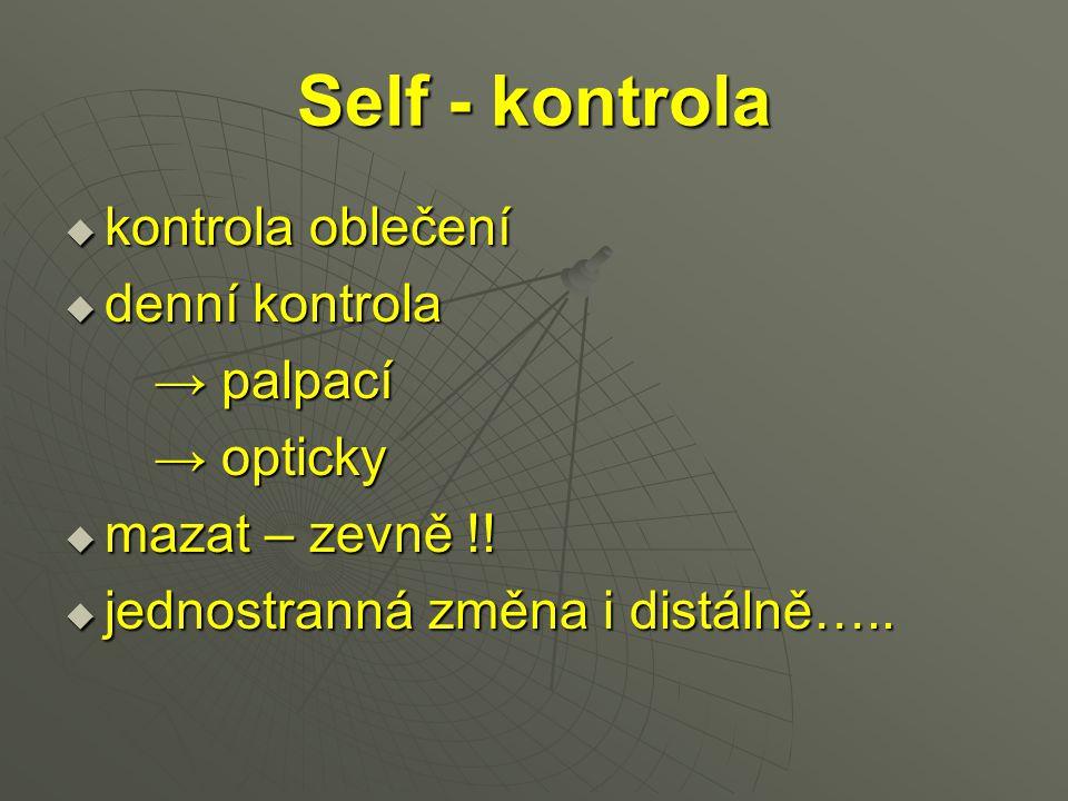 Self - kontrola kontrola oblečení denní kontrola → palpací → opticky