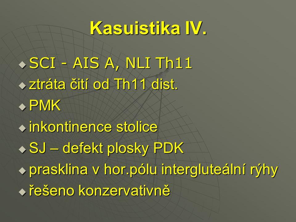 Kasuistika IV. SCI - AIS A, NLI Th11 ztráta čití od Th11 dist. PMK