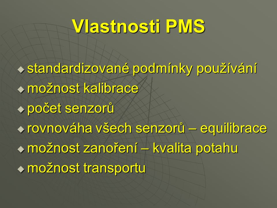 Vlastnosti PMS standardizované podmínky používání možnost kalibrace