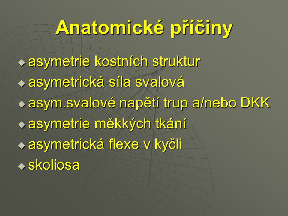 Anatomické příčiny asymetrie kostních struktur