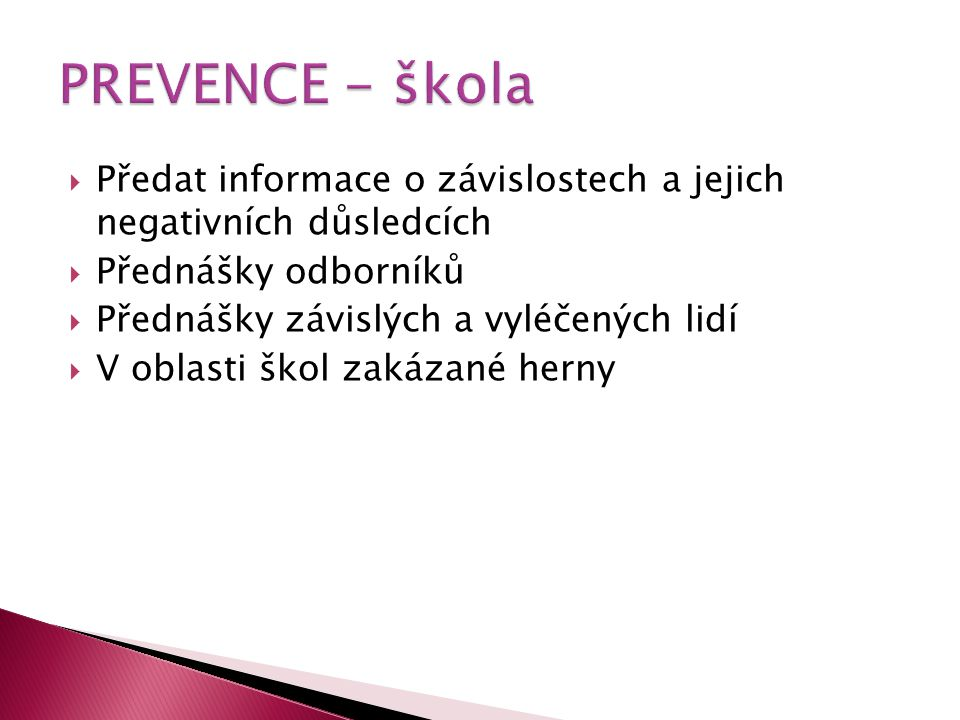PREVENCE - škola Předat informace o závislostech a jejich negativních důsledcích. Přednášky odborníků.