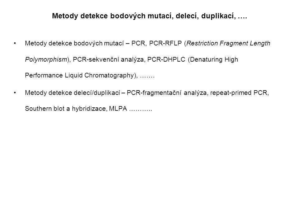 Metody detekce bodových mutací, delecí, duplikací, ….