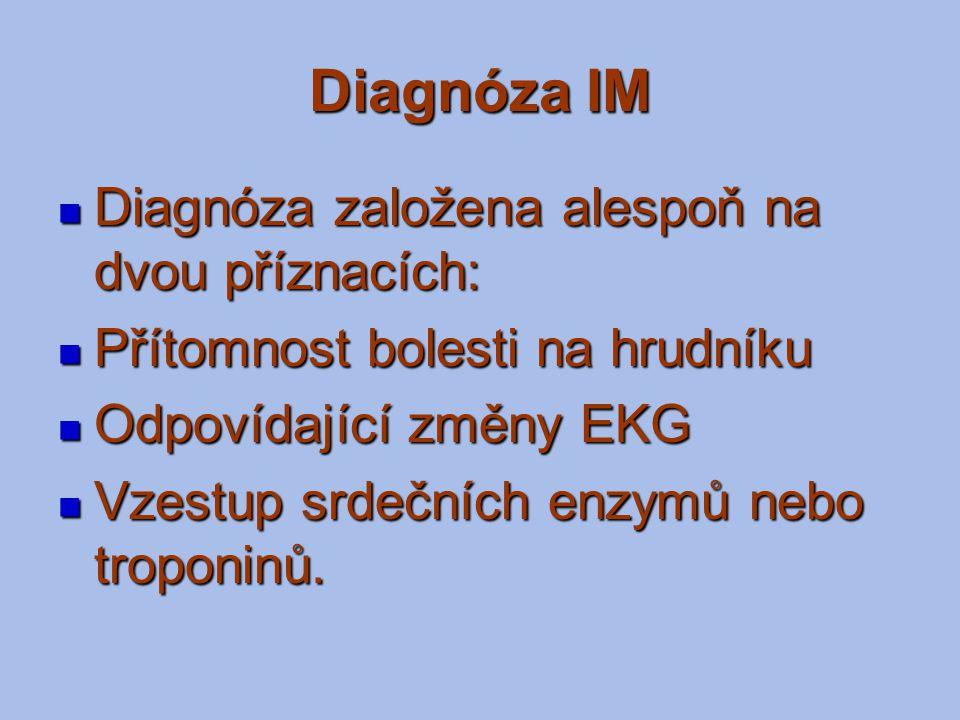 Diagnóza IM Diagnóza založena alespoň na dvou příznacích: