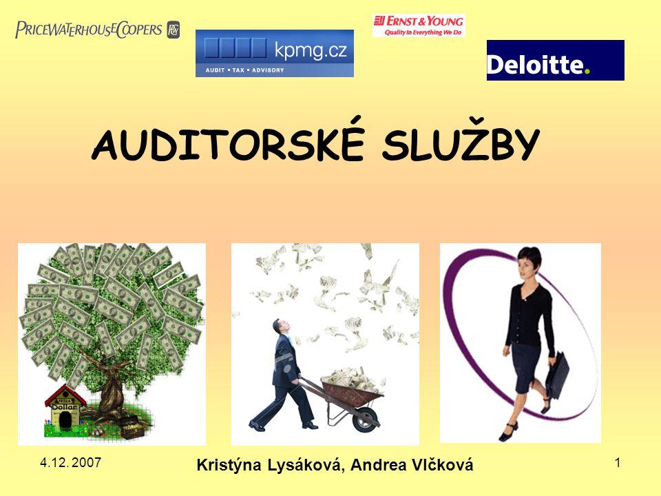 AUDITORSKÉ SLUŽBY 4.12. 2007 Kristýna Lysáková, Andrea Vlčková