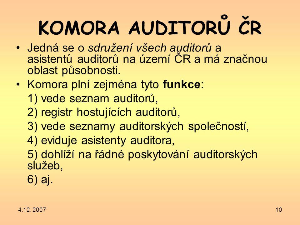 KOMORA AUDITORŮ ČR Jedná se o sdružení všech auditorů a asistentů auditorů na území ČR a má značnou oblast působnosti.