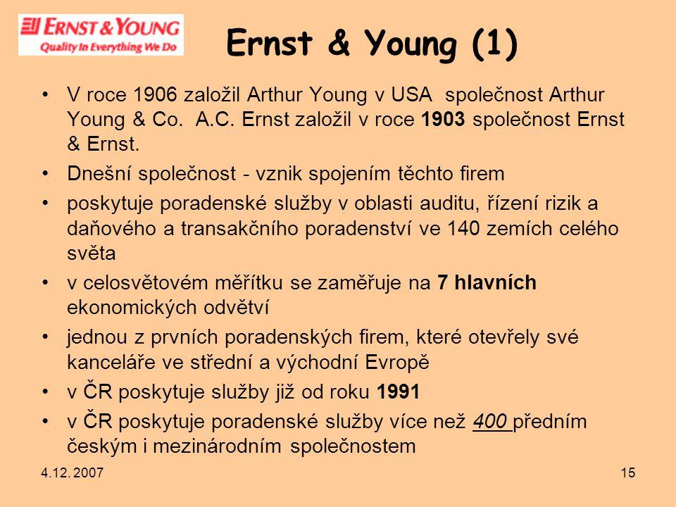 Ernst & Young (1) V roce 1906 založil Arthur Young v USA společnost Arthur Young & Co. A.C. Ernst založil v roce 1903 společnost Ernst & Ernst.