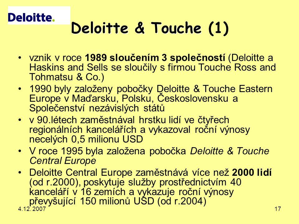Deloitte & Touche (1) vznik v roce 1989 sloučením 3 společností (Deloitte a Haskins and Sells se sloučily s firmou Touche Ross and Tohmatsu & Co.)