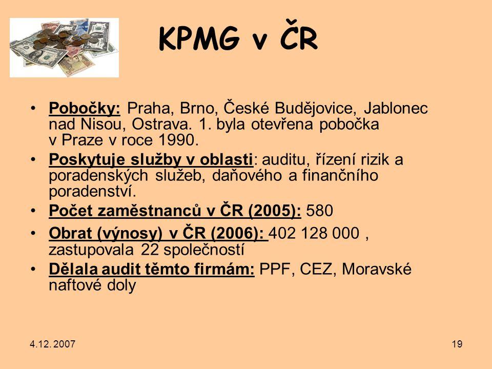 KPMG v ČR Pobočky: Praha, Brno, České Budějovice, Jablonec nad Nisou, Ostrava. 1. byla otevřena pobočka v Praze v roce 1990.