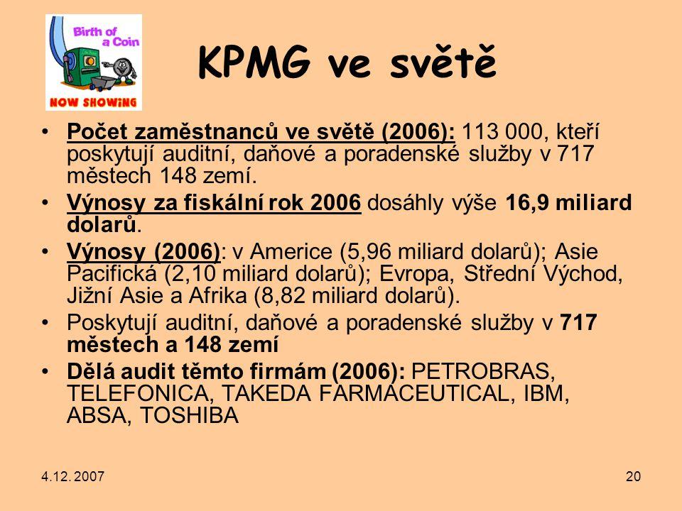 KPMG ve světě Počet zaměstnanců ve světě (2006): 113 000, kteří poskytují auditní, daňové a poradenské služby v 717 městech 148 zemí.