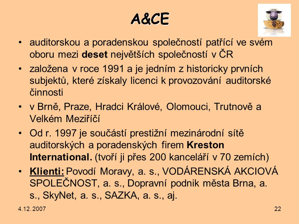A&CE auditorskou a poradenskou společností patřící ve svém oboru mezi deset největších společností v ČR.