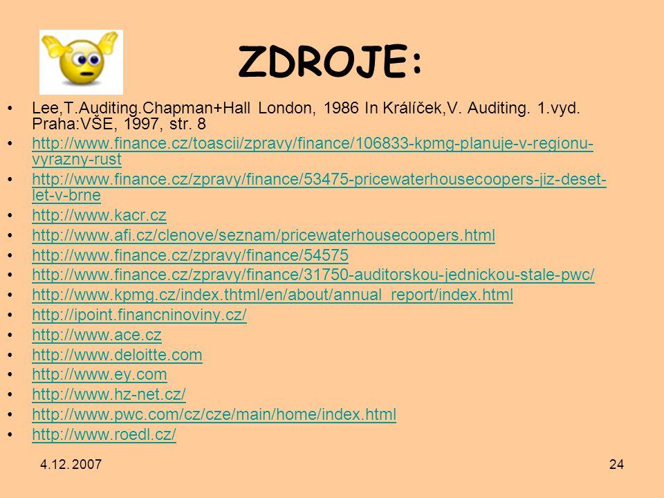 ZDROJE: Lee,T.Auditing.Chapman+Hall London, 1986 In Králíček,V. Auditing. 1.vyd. Praha:VŠE, 1997, str. 8.