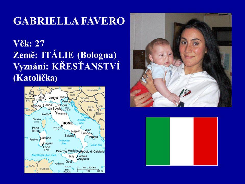 GABRIELLA FAVERO Věk: 27 Země: ITÁLIE (Bologna) Vyznání: KŘESŤANSTVÍ
