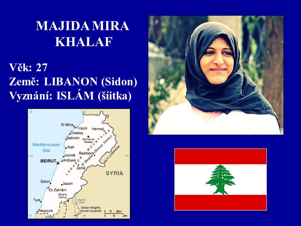 MAJIDA MIRA KHALAF Věk: 27 Země: LIBANON (Sidon)