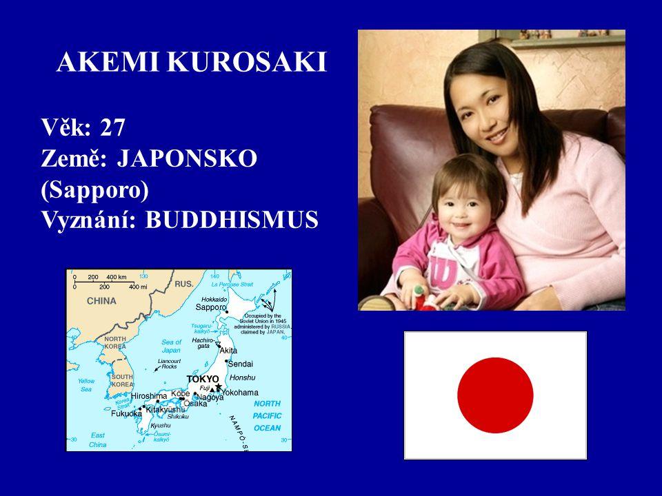 AKEMI KUROSAKI Věk: 27 Země: JAPONSKO (Sapporo) Vyznání: BUDDHISMUS