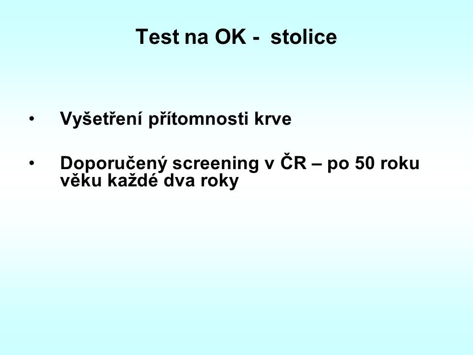 Test na OK - stolice Vyšetření přítomnosti krve