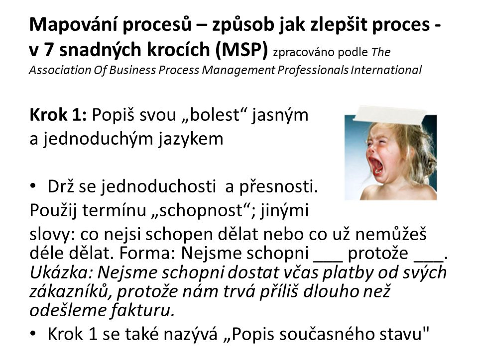 Mapování procesů – způsob jak zlepšit proces - v 7 snadných krocích (MSP) zpracováno podle The Association Of Business Process Management Professionals International