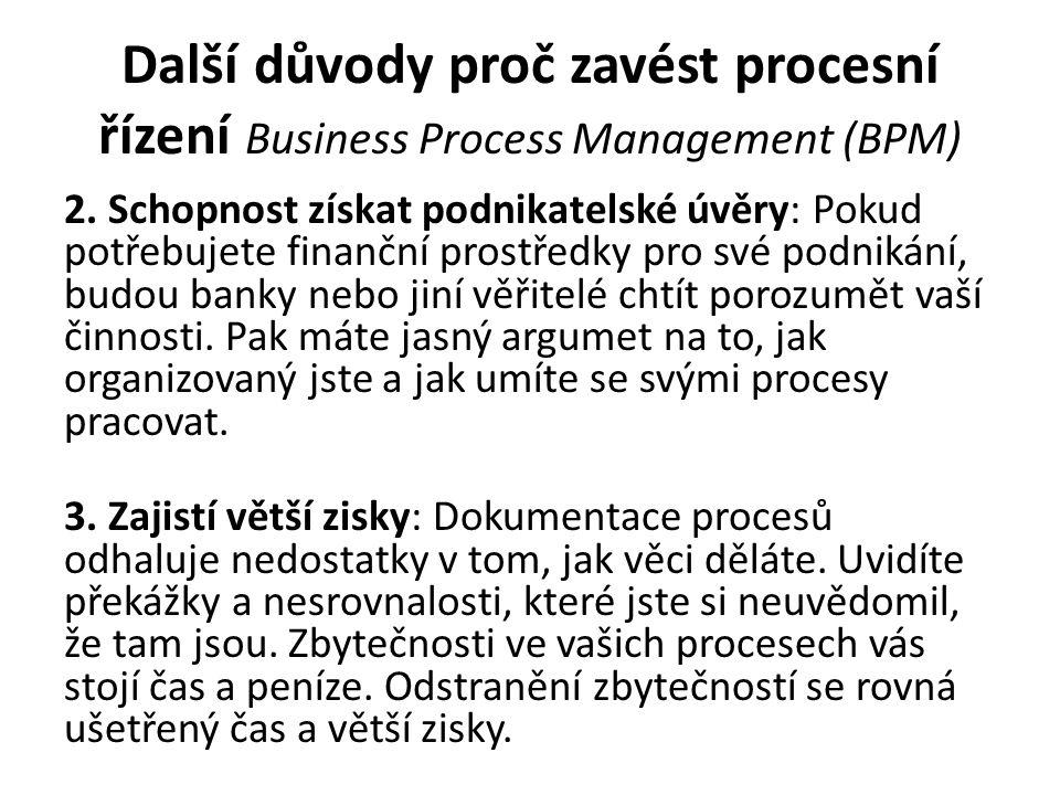 Další důvody proč zavést procesní řízení Business Process Management (BPM)
