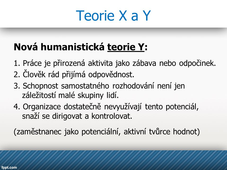 Teorie X a Y Nová humanistická teorie Y: