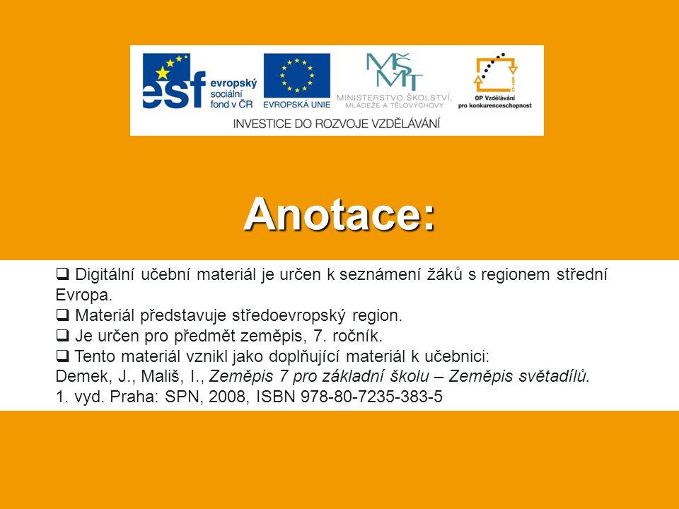 Anotace: Digitální učební materiál je určen k seznámení žáků s regionem střední Evropa. Materiál představuje středoevropský region.