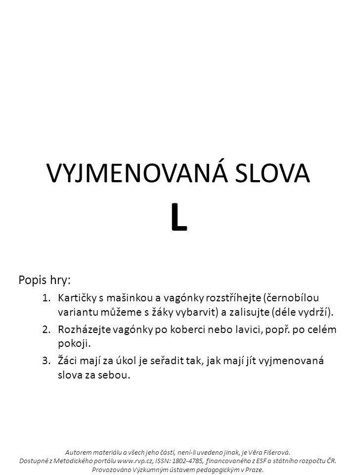 VYJMENOVANÁ SLOVA L Popis hry: