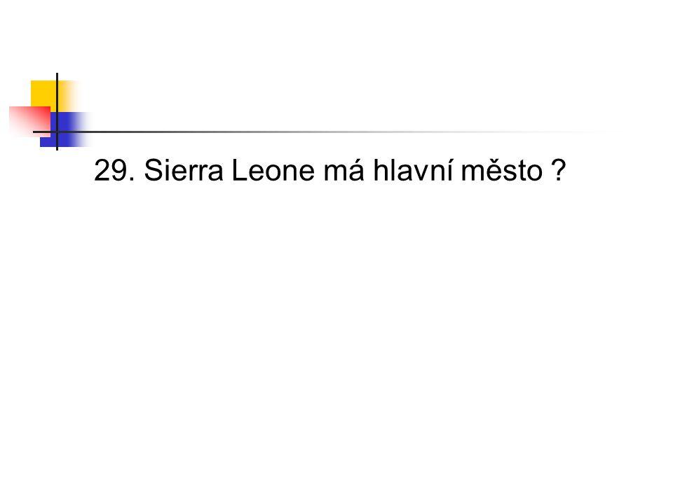29. Sierra Leone má hlavní město