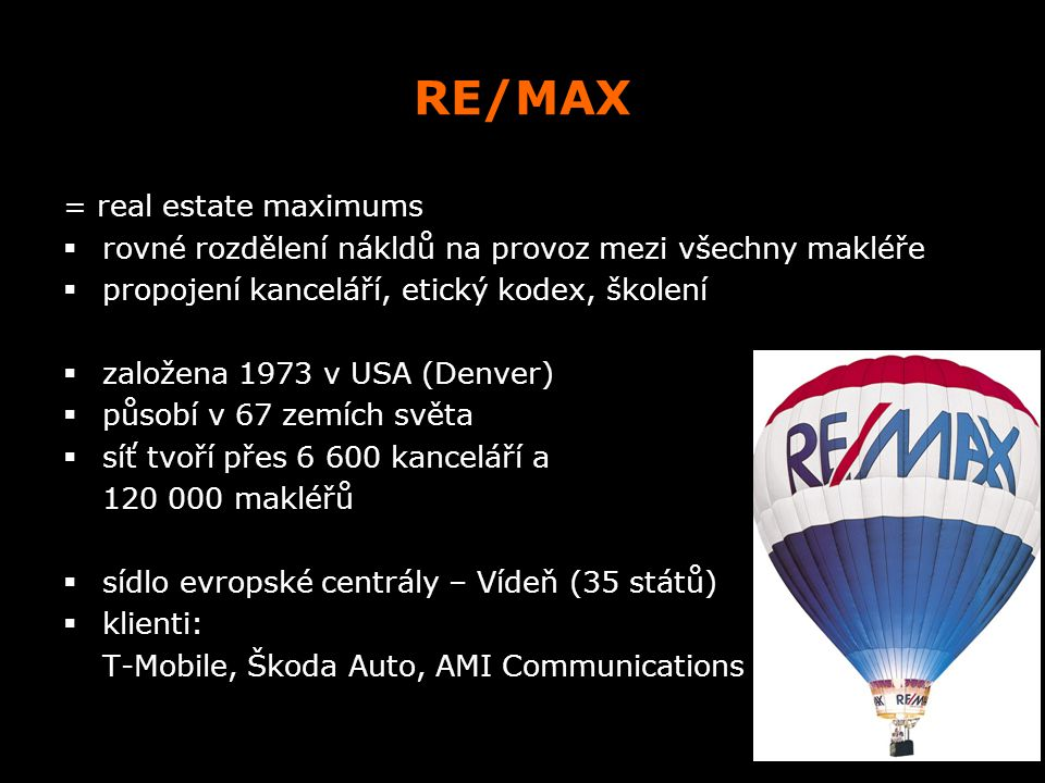 RE/MAX = real estate maximums