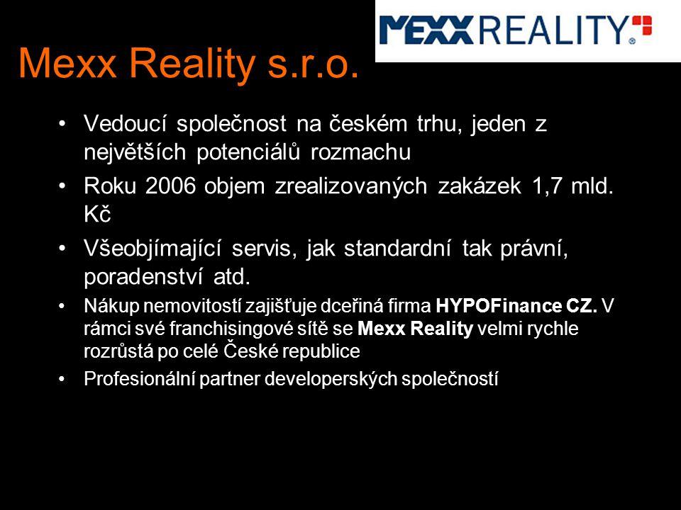 Mexx Reality s.r.o. Vedoucí společnost na českém trhu, jeden z největších potenciálů rozmachu. Roku 2006 objem zrealizovaných zakázek 1,7 mld. Kč.