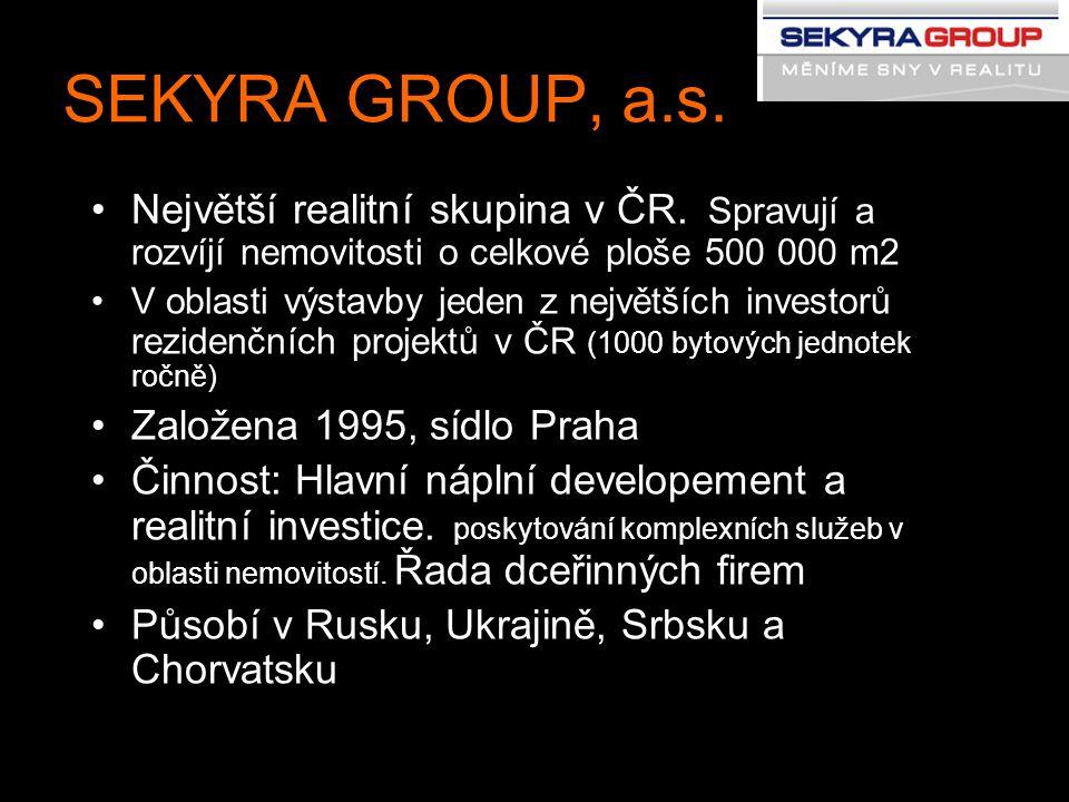 SEKYRA GROUP, a.s. Největší realitní skupina v ČR. Spravují a rozvíjí nemovitosti o celkové ploše 500 000 m2.