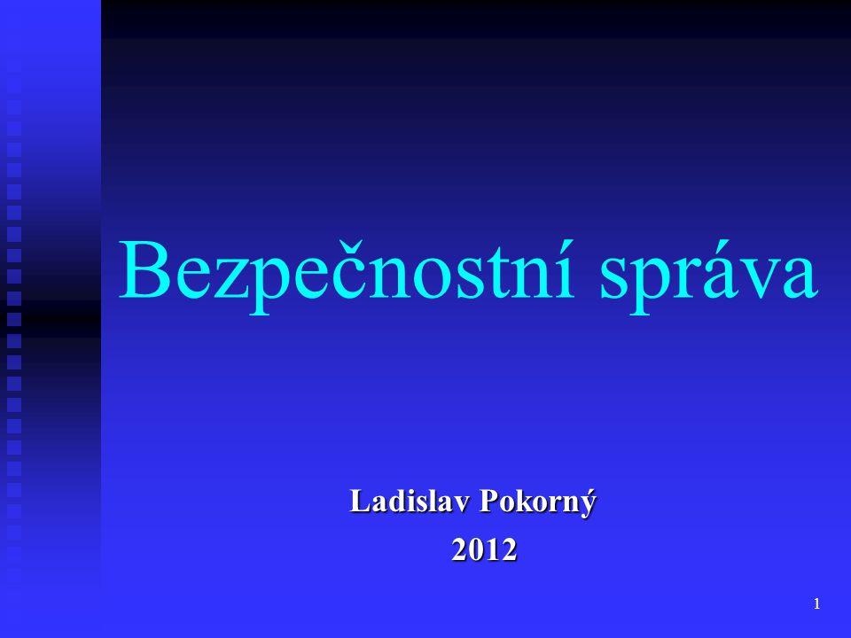 Bezpečnostní správa Ladislav Pokorný 2012