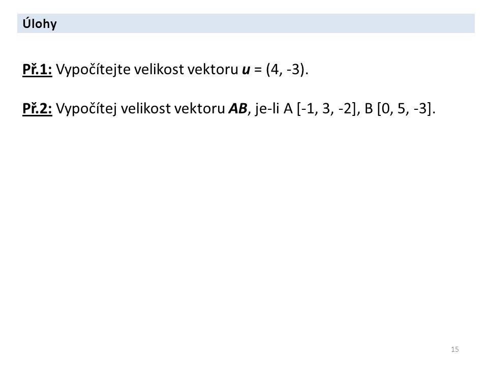 Př.1: Vypočítejte velikost vektoru u = (4, -3).