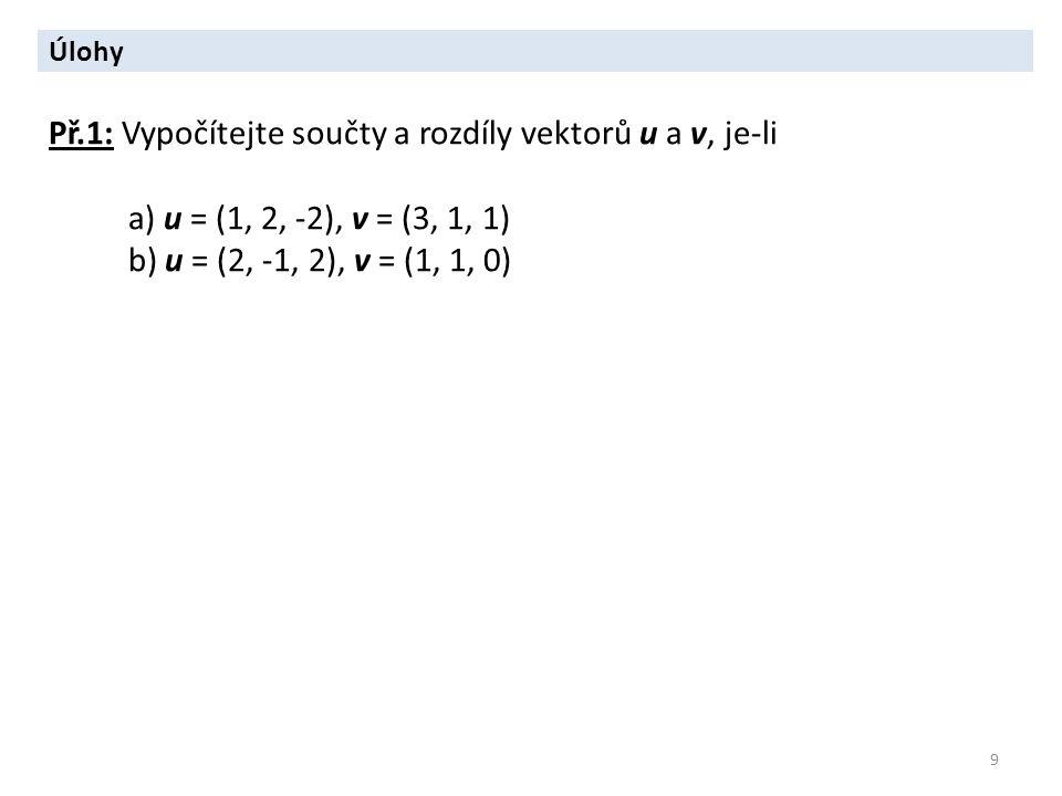 Př.1: Vypočítejte součty a rozdíly vektorů u a v, je-li