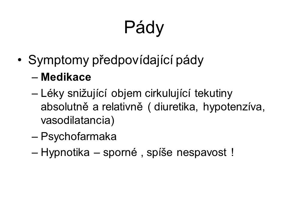 Pády Symptomy předpovídající pády Medikace