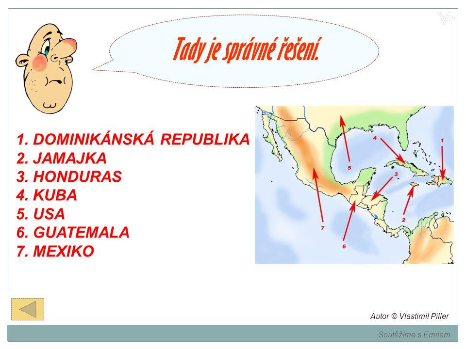 Tady je správné řešení. 1. DOMINIKÁNSKÁ REPUBLIKA 2. JAMAJKA