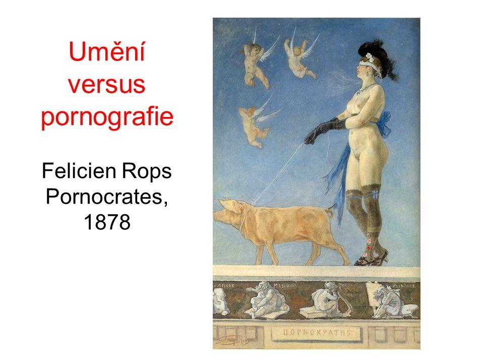Umění versus pornografie Felicien Rops Pornocrates, 1878