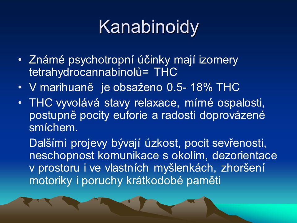 Kanabinoidy Známé psychotropní účinky mají izomery tetrahydrocannabinolů= THC. V marihuaně je obsaženo 0.5- 18% THC.