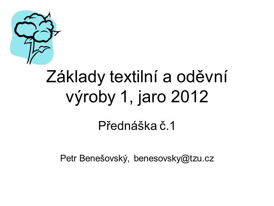 Základy textilní a oděvní výroby 1, jaro 2012