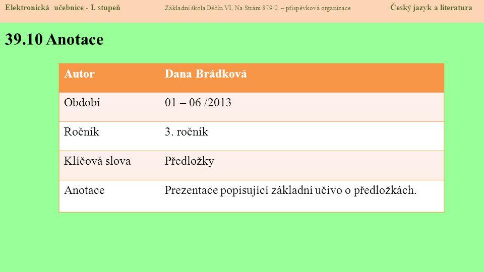 39.10 Anotace Autor Dana Brádková Období 01 – 06 /2013 Ročník