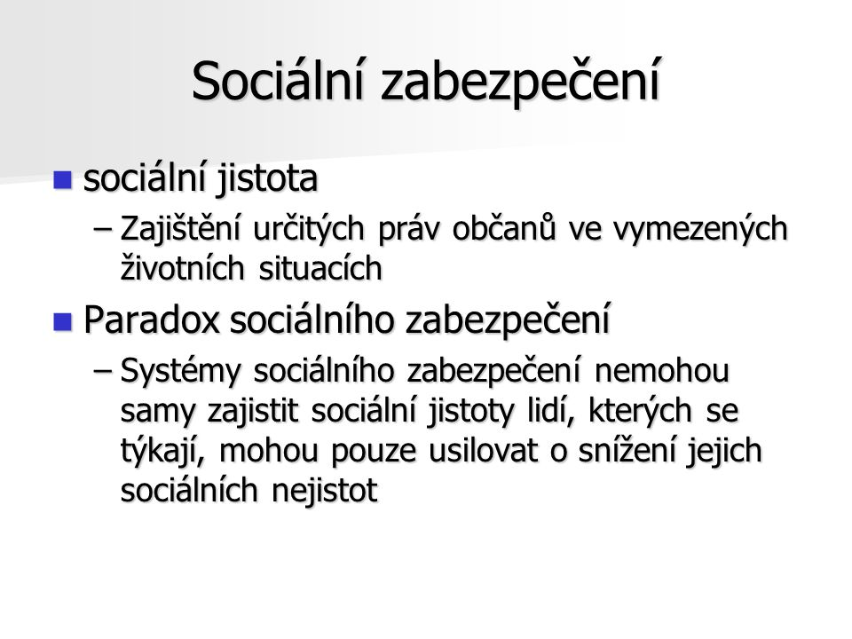 Sociální zabezpečení sociální jistota Paradox sociálního zabezpečení