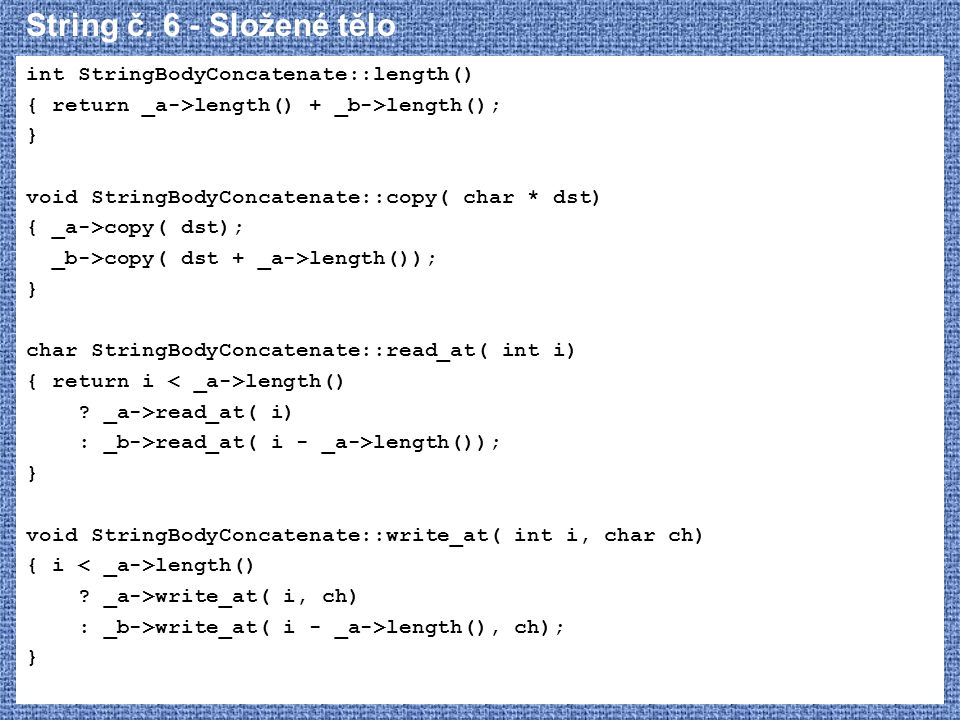 String č. 6 - Složené tělo int StringBodyConcatenate::length()