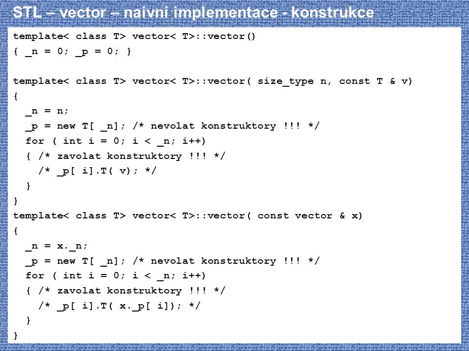 STL – vector – naivní implementace - konstrukce