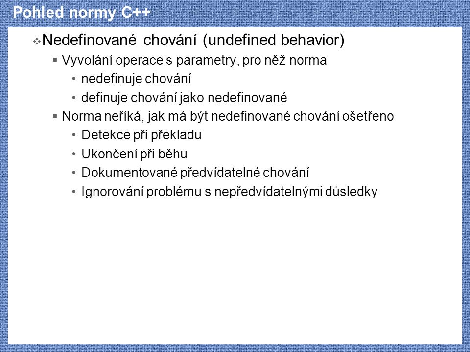 Nedefinované chování (undefined behavior)