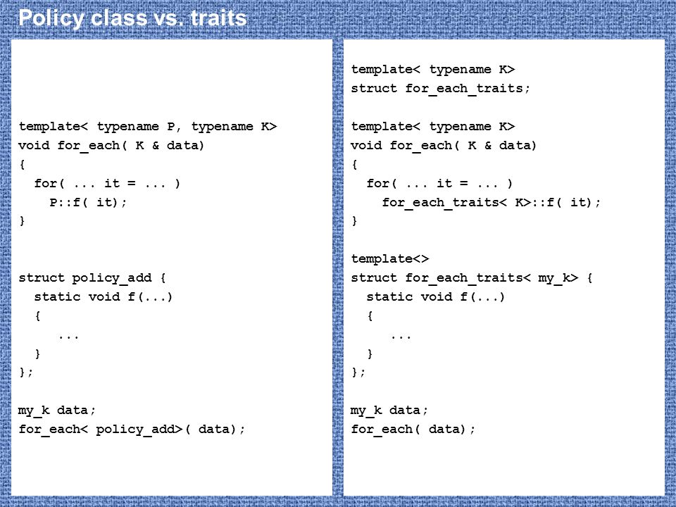 Policy class vs. traits template< typename P, typename K>
